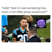 """You all need to chill with these 😂️ @SportsLaughter: """"Hello? Yeah hil was wondering how  much a Von Miller jersey would cost?"""" You all need to chill with these 😂️ @SportsLaughter"""