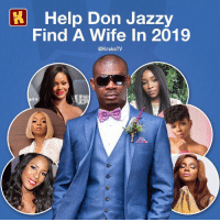 Marriage, Memes, and Help: Help Don Jazzy  Find A Wife In 2019  @KraksTV Oya let's help DonJazzy 😊 Who do y'all pick? ⬇️⬇️ . KraksTV Entertainment Marriage