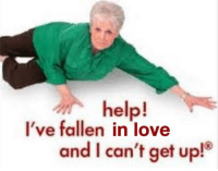 Love, Help, and Fallen: help!  I've fallen in love  and I can't get up.