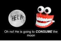 Help, Moon, and The Moon: HELP  Oh no! He is going to CONSUME the  moon We cannot let that happen! https://t.co/DwxluD2f0H