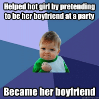 "Meme, Party, and Tumblr: Helped hot girl by pretending  to be her boyfriend at a party  Became her boyirieno  quickmeme.com <p><a href=""https://memesmrcollection.tumblr.com/post/161404575419/i-see-a-meme-i-steal-it"" class=""tumblr_blog"">memesmrcollection</a>:</p>  <blockquote><p>I see a meme, I steal it <b><a href=""http://memesmrcollection.tumblr.com"">memesmrcollection.tumblr.com</a></b></p></blockquote>"