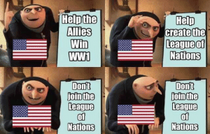Help, United, and Peace: Helpthe  Allies  In  WWi  Help  Nations  Donit  jointhe  League  of  Nations  Don't  jointhe  eague  of  NationS The United States at the creation of the Versailles Peace Treaty. 1919.