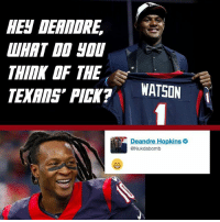 The Texans star WR seems stoked to catch passes from a fellow Clemson Tiger.: HEN DERMORE  THIMK OF THE  PICK?  WATSON  Deandre Hopkins o  @Nukdabomb The Texans star WR seems stoked to catch passes from a fellow Clemson Tiger.