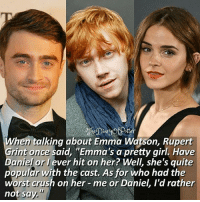 """Do you ship Romione or Harmione? 😆💕 ♔ Tag a friend who loves Harry Potter too! 🤗😻 ◇ Potterheads⚡count: 156,320: hen talking about Emma Watson, Rupert  Grint once said, """"Emma's a pretty girl. Have  Daniel or J ever hit on her? Well, she's quite  popular with the cast. As for who had the  worst crush on her- me or Daniel, I'd rather  not say."""" Do you ship Romione or Harmione? 😆💕 ♔ Tag a friend who loves Harry Potter too! 🤗😻 ◇ Potterheads⚡count: 156,320"""