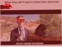 "Dank, Fucking, and Meme: hen they don't want to share their diamonds  YOU'RE FUCKING DELUSIONAL <p>Ourkraft via /r/dank_meme <a href=""http://ift.tt/2yyt778"">http://ift.tt/2yyt778</a></p>"
