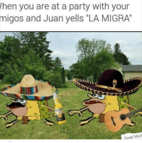 """Memes, Migos, and Party: hen you are at a party with your  migos and Juan yells """"LA MIGRA""""  Cmar Mant y'all came through 😂, keep sliding in my dm im tryna answer them all"""