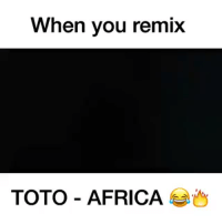 Africa, Toto, and You: hen you remix  TOTO - AFRICA