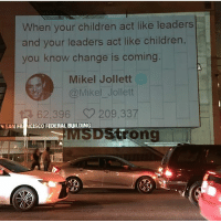 Children are the leaders and change that we need! 💯✊🏽✊🏿✊🏻 . PC: @aemarling: hen your children act like leaders  and your leaders act like children,  you know change is coming  Mikel Jollett  @Mikel Jollett  62396 209337  SAN FR NCISCO FEDERAL BUILDING  DStrong  レ Children are the leaders and change that we need! 💯✊🏽✊🏿✊🏻 . PC: @aemarling