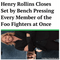 "Foo Fighters, Memes, and Black: Henrv Rollins Closes  Set by Bench Pressing  Every Member of the  Foo Fighters at Once  Full Story: thehardtimes.net ""One minute he was telling stories about touring with Black Flag and being on the set of Johnny Mnemonic... then, the next thing you know, he calls for a spotter and unveils his weight bench, with all six of the dudes from Foo Fighters clinging to the bar."" @sonictemplefestival"