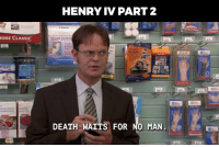Death, Henry, and Man: HENRY IV PART2  ORE CLASSIC  DEATH WAITS FOR NO MAN