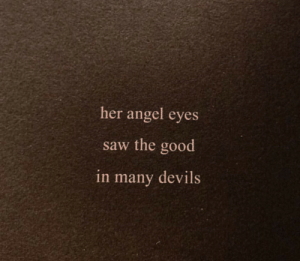 Devils: her angel eyes  saw the good  in many devils
