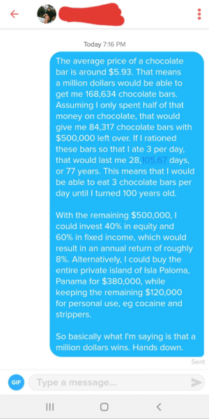 Her bio asked if I'd rather be able to eat as much chocolate as I want without getting fat, or receive $1 million.: Her bio asked if I'd rather be able to eat as much chocolate as I want without getting fat, or receive $1 million.