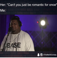 """Funny, Radio, and Bbc: Her: """"Can't you just be romantic for once""""  Me  @The WallOfComedy When she tells you to be more romantic  Big Narstie X BBC Radio 1Xtra"""