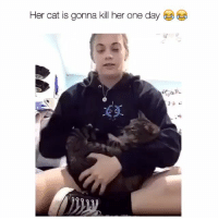 Follow me if you're watching😇 or bad luck😈: Her cat is gonna kill her one day Follow me if you're watching😇 or bad luck😈