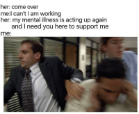 "<p>On my way! via /r/wholesomememes <a href=""http://ift.tt/2C9ODfS"">http://ift.tt/2C9ODfS</a></p>: her: come over  me:l can't I am working  her: my mental illness is acting up again  and I need you here to support me  me: <p>On my way! via /r/wholesomememes <a href=""http://ift.tt/2C9ODfS"">http://ift.tt/2C9ODfS</a></p>"