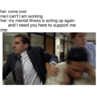 "<p>Priorities via /r/wholesomememes <a href=""http://ift.tt/2zbBDZq"">http://ift.tt/2zbBDZq</a></p>: her: come over  me:l can't I am working  hera my mental iliness is acting up again  and I need you here to support me  me: <p>Priorities via /r/wholesomememes <a href=""http://ift.tt/2zbBDZq"">http://ift.tt/2zbBDZq</a></p>"