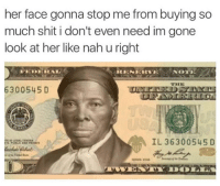 Shit, Her, and Gone: her face gonna stop me from buying so  much shit i don't even need im gone  look at her like nah u right  THE  6300545 D  IL 36300545D