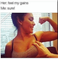Funny, Meme, and Page: Her: feel my gains  Me: sure! @sprayingmemes is a must follow meme page 😂😂
