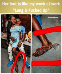 """Fucking, Ups, and What Are Those: Her foot is like my week at Work  """"Long & Fucked Up"""" What are those!!!!!!... #WSHH"""