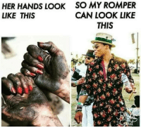 Romper: HER HANDS LOOK  LIKE THIS  SO MY ROMPER  CAN LOOK LIKE  THIS