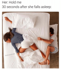 Memes, 🤖, and Her: Her: Hold me  30 seconds after she falls asleep  the braintickle @thebraintickle was voted top meme account in 2016.