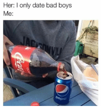 Fuck with me boo: Her: I only date bad boys  Me:  De psi Fuck with me boo