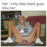 Black Guy Meme: Her: I only date black guys  Also her  EWAN COAST  USB