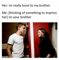 im your brother