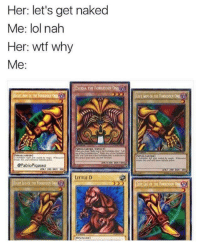 "<p>Oh. via /r/memes <a href=""http://ift.tt/2lovr6M"">http://ift.tt/2lovr6M</a></p>: Her: let's get naked  Me: lol nah  Her: wtf why  ODIA THE FORBIDDEN ONE  LETARM OF THE FOR  ONE  @PabloPiqasso  LITTLE D <p>Oh. via /r/memes <a href=""http://ift.tt/2lovr6M"">http://ift.tt/2lovr6M</a></p>"