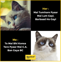 """When this happens 😜  Shop our collection: http://bwkf.shop/View-Collection: Her  Mai Tumhare Pyaar  Mai Lutt Gayi,  Barbaad Ho Gayi  Me  To Mai Bhi Konsa  Tere Pyaar Mai C.A.  Ban Gaya BC  Bewakoof"""" When this happens 😜  Shop our collection: http://bwkf.shop/View-Collection"""