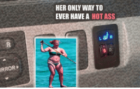 hot ass: HER ONLY WAY TO  EVER HAVE A HOT ASS  RROR  scottRoyal