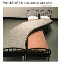 Relationships, Her, and Versus: Her side of the bed versus your side  imajokemaker