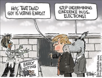 Confidence, Conservative, and Election: Her THAT DeAD  GUY IS VOING EARN!  VOTING  STOP UNDERMINING  CONFIDENCE INUS.  ELECTIONS  TRI Stop undermining confidence in U.S. elections!