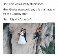 I kinda died too just writing this   👉 @betasalmon for more: Her: This was a really stupid idea.  Him: Guess you could say this marriage is  off to a....rocky start  Her: Holy shit *Jumps  @BetaSalmon  e1  び I kinda died too just writing this   👉 @betasalmon for more
