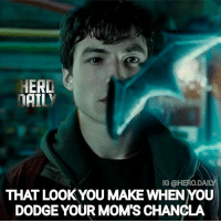 """Community, Memes, and Moms: HERD  DAIL  IG @HERO.DAILY  THAT LOOK YOU MAKE WHEN YOU  DODGE YOUR MOM'S CHANCLA This one is for my hispanic community who had to fear """"the chancla"""" aka mom's sandals. I remember experiencing dodging that chancla the first time, i got hit either way but it was an unforgettable experience 🤣 ezramiller flash dceu dc dccomics dcextendeduniverse justiceleague chancla chancletas spanishmoms hispanicparents puertorican"""