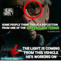 Ok guys let me clear this up. The light in Alfred's glasses is not from a green lantern. You can see where the light source is coming from in the bottom picture. Apparently the motor has a light that is also being reflected on the hood of the vehicle. Look closely, the color in the glasses is not green, its the same as the one from the motor.: HERD  DAILY  SOME PEOPLE THINK THIS IS A REFLECTIONN  FROM ONE OF THE GREEN LANTERNS  IG @HERO.DAILY  THE LIGHTIS COMING  ROM THIS VEHICLE  HES WORKING ON Ok guys let me clear this up. The light in Alfred's glasses is not from a green lantern. You can see where the light source is coming from in the bottom picture. Apparently the motor has a light that is also being reflected on the hood of the vehicle. Look closely, the color in the glasses is not green, its the same as the one from the motor.
