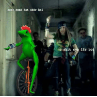 """Shit, Http, and Dat Boi: here come dat sk8r boi  o shit cya 18r bo <p>can dat boi make it any more obvious via /r/DatBoi <a href=""""http://ift.tt/1TUB4mT"""">http://ift.tt/1TUB4mT</a></p>"""