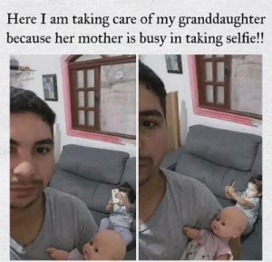 Meirl: Here I am  care of my granddaughter  because her mother is busy in taking selfie!!  taking Meirl