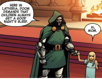 Children, Good, and Sleep: HERE IN  LATVERIA, DOOM  DEMANDS THAT  CHILDREN ALWAYS  GET A GOOD  NIGHT'S SLEEP.  Hl,  MOM. Latveria, the peoples country