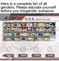 """<p>Any chance of a comeback for Don&rsquo;t Misgender memes? It seems that this format has potential to be normie resistant via /r/MemeEconomy <a href=""""http://ift.tt/2tGY7Lp"""">http://ift.tt/2tGY7Lp</a></p>: Here is a complete list of all  genders. Please educate yourself  before you misgender someone.  BACKD  -minute KO fost!  NONE  NONE  NONE <p>Any chance of a comeback for Don&rsquo;t Misgender memes? It seems that this format has potential to be normie resistant via /r/MemeEconomy <a href=""""http://ift.tt/2tGY7Lp"""">http://ift.tt/2tGY7Lp</a></p>"""