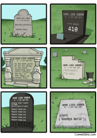 """Forever, Free, and Http: HERE LIES CODER  2 2.147 483 647  ERE LIES CODER  -347 483 64  HTTP ERROR  function getCoder)  return false  410  kt  0- 2 347 483 647  He who hath given  of all his being  to the cause  Supporting open  source software  May now, in  that image, be  forever free  HERE LIES CODER  0 2 147 483 647  *EPITAPH/  /*TO DO /  HERE LIES CODER  e 2 147 483 647  Sending ping"""" request  HERE LIES CODER  e- 2 147 483 647  to CODER  With 32 bytes of data:  Request tined out  Request tined out  Request tined out  Request timed out  Request tined out  alert  'Goodbye World);  CommitStrip.conm RIP()"""