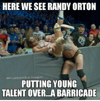 wwe wwememes raw share love prowrestling wrestling: HERE WE SEE RANDY ORTON  GSTILLREALTOUS on Instagram  PUTTING YOUNG  TALENT OVER...A  JABARRICADE wwe wwememes raw share love prowrestling wrestling
