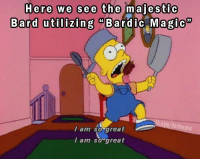 """DnD, Bullshit, and Back: Here we see the majestic  Bard utilizing """"Bardic lagre""""  I am so great  I am so great  es Law is back on his Bard Bullshit 👩🎤🧙♂️🤷♂️🍷🎶   -Law"""