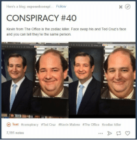 https://t.co/LLu9qTpZfI: Here's a blog: exposedconspi  Follow  CONSPIRACY #40  Kevin from The Office is the zodiac killer. Face swap his and Ted Cruz's face  and you can tell they're the same person.  Text #conspiracy #Ted Cruz #Kevin Malone #The Office #zodiac killer  7,191 notes https://t.co/LLu9qTpZfI