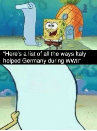 """Forever, Germany, and Http: """"Here's a list of all the ways ltaly  helped Germany during WWll"""" <p>You can replace the text forever or even add things onto the paper! via /r/MemeEconomy <a href=""""http://ift.tt/2GHIn1I"""">http://ift.tt/2GHIn1I</a></p>"""