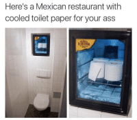 Ass, Funny, and Future: Here's a Mexican restaurant with  cooled toilet paper for your ass Lmao the future is now