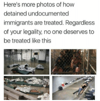 Memes, 🤖, and Stop: Here's more photos of how  detained undocumented  immigrants are treated. Regardless  of your legality, no one deserves to  be treated like this & you best believe we will liberate you!! Can't stop! Won't stop!! ✊🏾✊🏻✊🏿✊🏽 HERETOSTAY