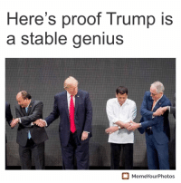 Genius: Here's proof Trump is  a stable genius  MemeYourPhotos