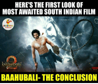 Superb, Film, and Indianpeoplefacebook: HERE'S THE FIRST LOOK OF  MOST AWAITED SOUTH INDIAN FILM  KAGKAMENDEARAOLA  LA  bababali  pWKKB  RADEON  BAAHUBALI- THE CONCLUSION Superb..