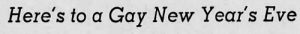 New York, Tumblr, and Brooklyn: Here's to a Gay New Year's Eve yesterdaysprint:  The Brooklyn Daily Eagle, New York, December 26, 1946